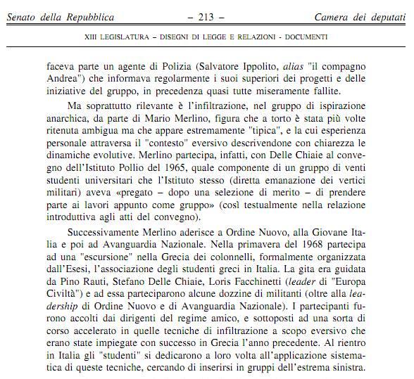 Η ιταλική Γερουσία ερευνούσε τις σχέσεις των Ελλήνων φασιστών του ΕΣΕΣΙ με τους Ιταλούς συναδέλφους και ομοϊδεάτες τους, όπως τον Pino Rauti και τον Stefano Delle Chiaie και τις οργανώσεις τους όπως την Ordine Nuovo και την Avanguardia Nazionale. Εδώ μια σελίδα από την έκθεση της ερευνητικής επιτροπής της ιταλικής Γερουσίας για τα αιματηρά γεγονότα της περιόδου της «στρατηγικής της έντασης» και τον ρόλο της Ordine Nuovo (Senato della Repubblica, Camera dei Deputati, «Commissione Parlamentare d'Inchiesta sul Terrorismo in Italia e sulle Cause della Mancata Individuazione dei Responsabili delle Stragi», 26/04/2001) [70], προσβάσιμη στον ιστότοπο της Γερουσίας.