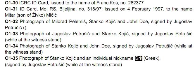 Ετυμηγορία εναντίον Franc Kos, Stanko Kojic et al, των τεσσάρων του 10ου Αποσπάσματος Σαμποτάζ (10th Sabotage Detachment) που καταδικάστηκαν από 40-43 χρόνια κάθειρξη ο καθένας. Το τεκμήριο με τον κωδικό O1-35 ήταν μια φωτογραφία του Stanko Kojic με έναν Grk (Ελληνα). Γνωρίζουμε ότι την ευθύνη για το γνωστό γεγονός της καταστροφής του μιναρέ και του τζαμιού της Σρεμπρένιτσα την 'διεκδικούν' τόσο το 10ο Απόσπασμα Σαμποτάζ όσο και οι άνδρες της ΕΕΦ. Γνωρίζουμε, επίσης, ότι στις επίσημες λίστες των μελών του 10ου Αποσπάσματος Σαμποτάζ υπάρχει και ένας τουλάχιστον Ελληνας (πιθανώς και δύο) με το όνομα Αγγελος Λάτσιος (πιθανόν του Παναγιώτη).