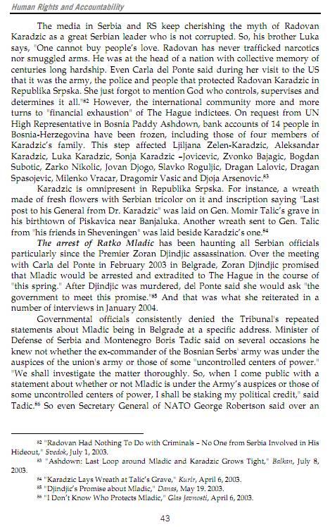 Helsinki Committee for Human Rights in Serbia, Annual Report 2003 Human Rights and accountability, Serbia 2003, σ. 43: Πάγωσαν οι λογαριασμοί Κάρατζιτς και Zβόνκο Μπάγιαγκιτς. Ο φιλέλλην Zβόνκο Μπάγιαγκιτς νούμερο #2 στη λίστα, αμέσως μετά την οικογένεια Κάρατζιτς. Ο λόγος;;; Μεταξύ άλλων, και διότι βοηθούσε τους εγκληματίες πολέμου να κρύβονται και να μην λογοδοτήσουν.