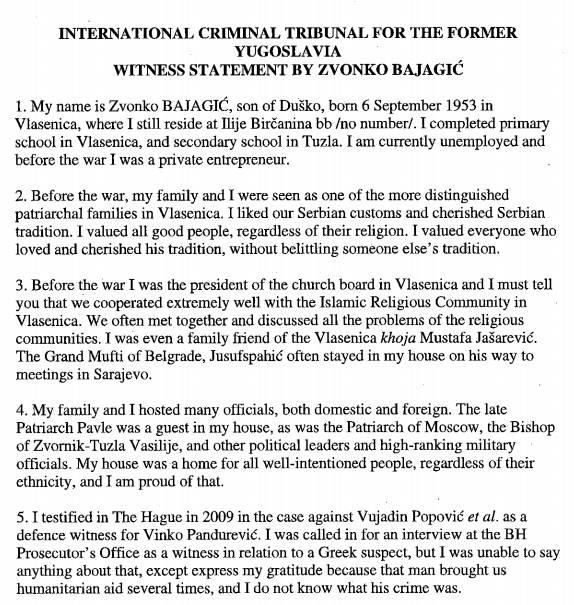 International Criminal Tribunal for the former Yugoslavia ICTY, κατάθεση (Witness Summary) του Ζβόνκο Μπάγιαγκιτς υπέρ Κάρατζιτς, 08/07/2013, σελ. 8: Με κάλεσαν να καταθέσω για κάποιον Ελληνα, αλλά δεν ήξερα τι να πω γι' αυτόν γιατί το μόνο που ήξερα είναι ότι είχε βοηθήσει τον σερβοβοσνιακό λαό με ανθρωπιστική βοήθεια κ.λπ.