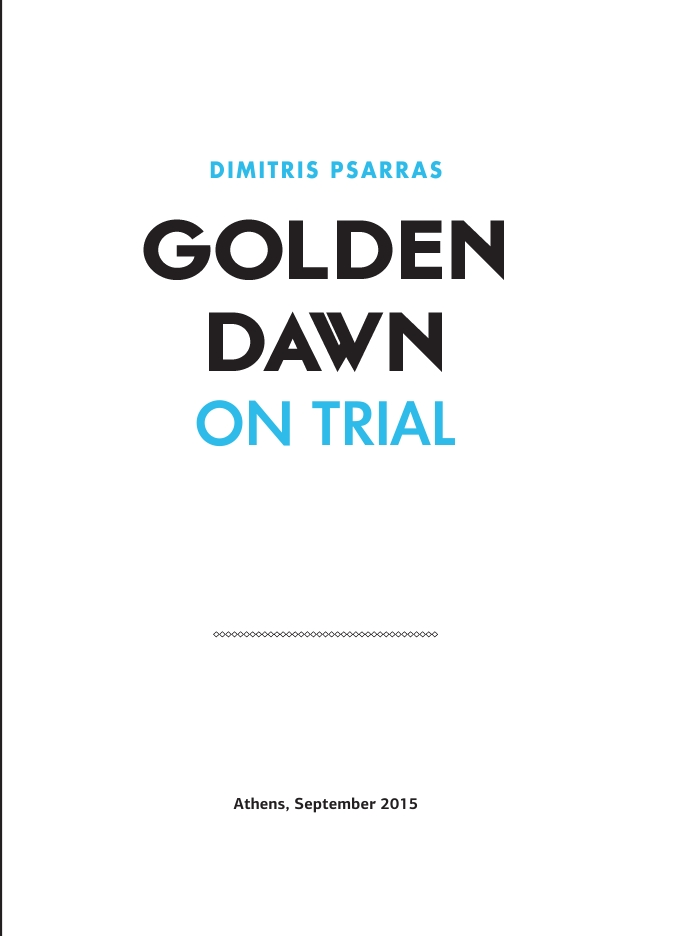 Dimitris Psarras (Δημήτρης Ψαρράς), Golden Dawn on trial, Rosa Luxemburg Stiftung, 2015, σελ. 3