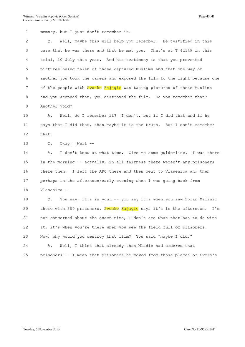 «Αφού το λέει ο Ζβόνκο, ναι, τότε, το κατέστρεψα το φιλμ». Κατάθεση του Vujadin Popovic, Εξέταση από τον κατηγορο Julian Nicholls, σελίδα 43041.