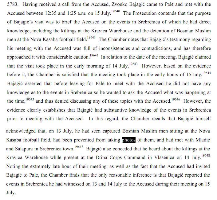 Από την ετυμηγορία εναντίον Κάρατζιτς, 24/03/2016, σελίδα 2444-2445. Ο Zvonko Bajagic ήξερε τι συνέβαινε στη Σρεμπρένιτσα, ήξερε ότι δεν έπρεπε να υπάρχουν στοιχεία, και γι' αυτό φόρτωσε το δικαστήριο τόσα ψέματα.