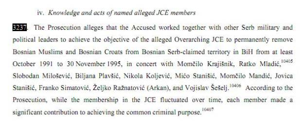 Κεφάλαιο iv, παράγραφος 3237, με τίτλο 'Knowledge and acts of named alleged JCE members', σ. 1249. Ο κατήγορος ονοματίζει τον Μιλόσεβιτς σαν 'μέλος της Joint Criminal Enterprise' (και η έδρα δέχεται τα στοιχεία αυτά. Πηγή: ICTY, Karadzic Judgment, 24/03/2016