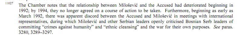 Υποσημείωση 11027, σ. 1303. Ο Μιλόσεβιτς έκανε κριτική στους Σερβοβόσνιους για τις πράξεις τους και 'καταδίκαζε', στα λόγια φυσικά, τις εθνοκαθάρσεις. Πηγή: ICTY, Karadzic Judgment, 24/03/2016